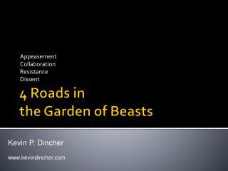 4 Roads in  the Garden of Beasts
