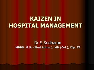 KAIZEN IN  HOSPITAL MANAGEMENT