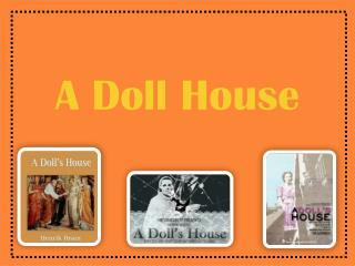 A Doll House