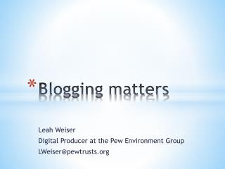Blogging matters