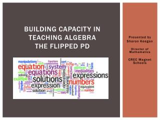 Building Capacity in Teaching Algebra The Flipped PD