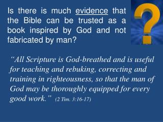 Evidence One It is history accurate. The Bible is about real people, real places and real time.