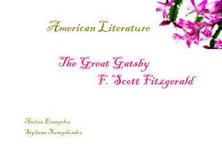 American Literature The Great Gatsby 			       F. Scott Fitzgerald