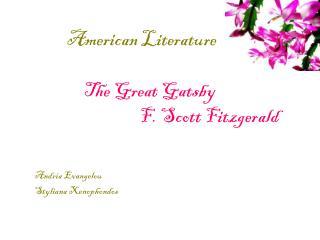 American Literature The Great Gatsby        F. Scott Fitzgerald