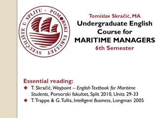 Tomislav Skračić, MA Undergraduate English Course for MARI TIME MANAGERS 6th Semester