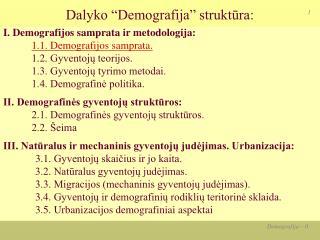 "Dalyko ""Demografija"" struktūra:"