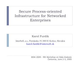 Secure Process-oriented Infrastructure for Networked Enterprises