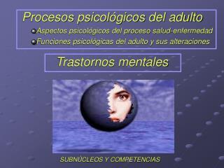 Procesos psicológicos del adulto Aspectos psicológicos del proceso salud-enfermedad