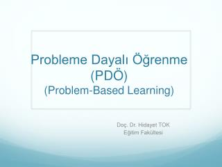 Probleme Dayal? �?renme (PD�) (Problem-Based Learning)