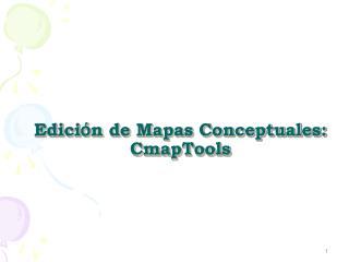 Edici � n de Mapas Conceptuales: CmapTools