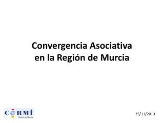 Convergencia Asociativa en la  Regi�n  de Murcia