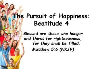 The Pursuit of Happiness: Beatitude 4