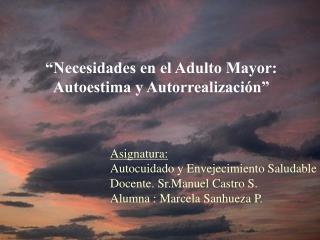 """""""Necesidades en el Adulto Mayor: Autoestima y Autorrealización"""""""