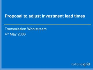 Proposal to adjust investment lead times