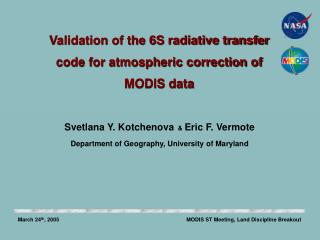 Validation of the 6S radiative transfer code for atmospheric correction of MODIS data