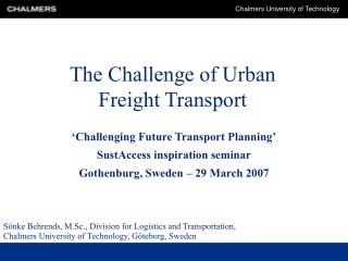 The Challenge of Urban Freight Transport
