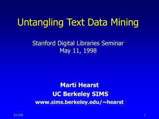 Untangling Text Data Mining Stanford Digital Libraries Seminar May 11, 1998
