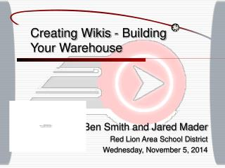 Creating Wikis - Building Your Warehouse