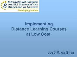 Implementing Distance Learning Courses at Low Cost