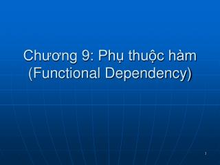 Ch??ng 9: Ph? thu?c h�m (Functional Dependency)