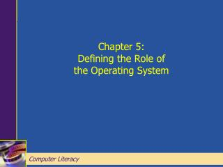 Chapter 5: Defining the Role of the Operating System
