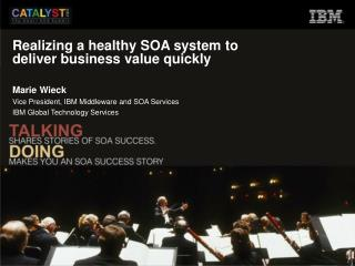 Realizing a healthy SOA system to deliver business value quickly