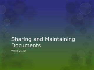 Sharing and Maintaining Documents