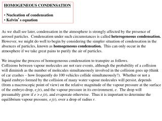 HOMOGENEOUS CONDENSATION Nucleation of condensation  Kelvin ' s equation