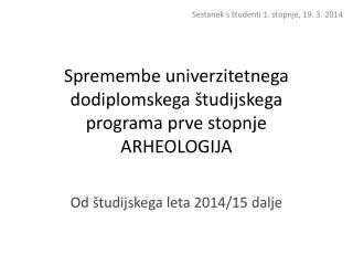 Spremembe univerzitetnega dodiplomskega študijskega programa prve stopnje ARHEOLOGIJA