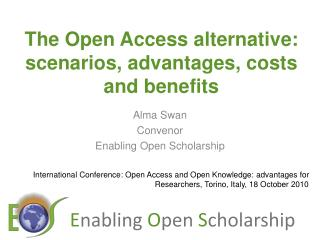 The Open Access alternative: scenarios,  advantages , costs and benefits