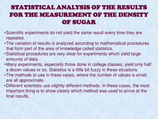 STATISTICAL ANALYSIS OF THE RESULTS  FOR THE MEASUREMENT OF THE DENSITY OF SUGAR