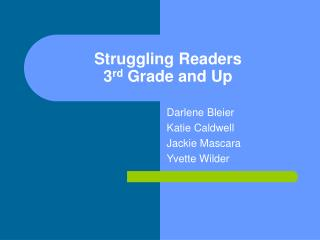 Struggling Readers 3 rd  Grade and Up