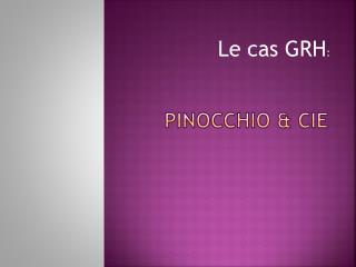 Pinocchio &  cie