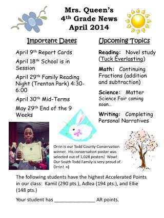 Important Dates April 9 th  Report Cards April 18 th  School  is in  Session