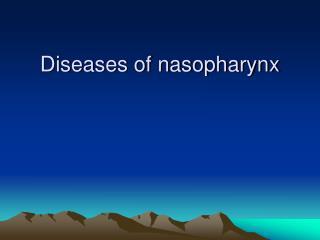 Diseases of nasopharynx