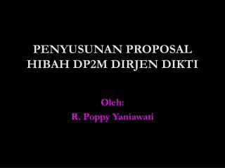 PENYUSUNAN PROPOSAL HIBAH DP2M DIRJEN DIKTI