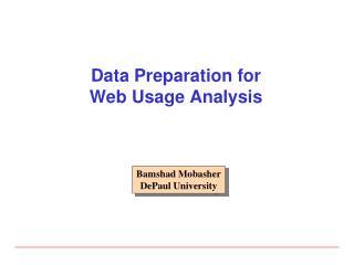 Data Preparation for Web Usage Analysis