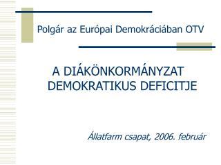 Polg�r az Eur�pai Demokr�ci�ban OTV