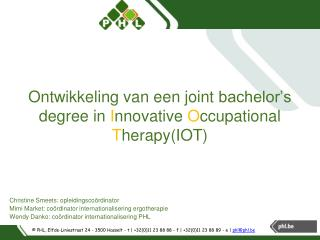 Ontwikkeling van een joint  bachelor's degree  in  I nnovative O ccupational T herapy (IOT)