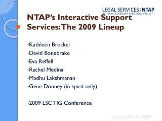 NTAP's Interactive Support Services: The 2009 Lineup