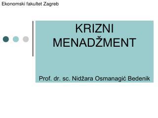 KRIZNI MENADŽMENT Prof. dr. sc. Nidžara Osmanagić Bedenik
