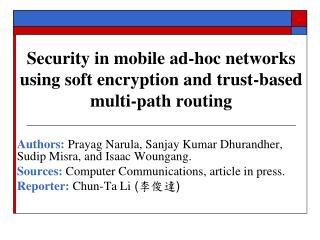 Security in mobile ad-hoc networks using soft encryption and trust-based multi-path routing