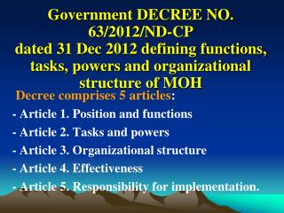 Decree comprises 5 articles : - Article 1. Position and functions - Article 2. Tasks and powers