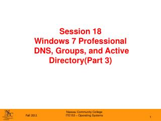 Session 18 Windows 7 Professional  DNS, Groups, and Active Directory(Part 3)