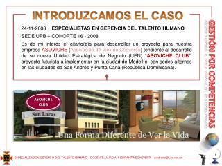 24-11-2008  ESPECIALISTAS EN GERENCIA DEL TALENTO HUMANO SEDE UPB – COHORTE 16 - 2008