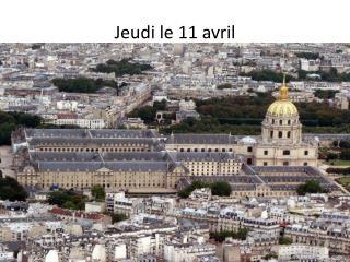 Jeudi  le 11  avril