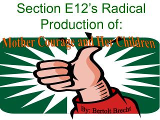 Section E12�s Radical Production of: