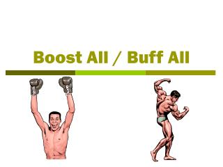 Boost All / Buff All