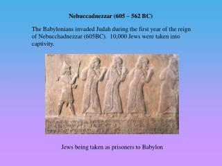 Nebuccadnezzar 605   562 BC