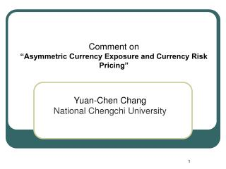"Comment on  ""Asymmetric Currency Exposure and Currency Risk Pricing"""